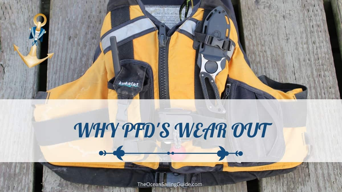 What Causes a PFD to Wear Out