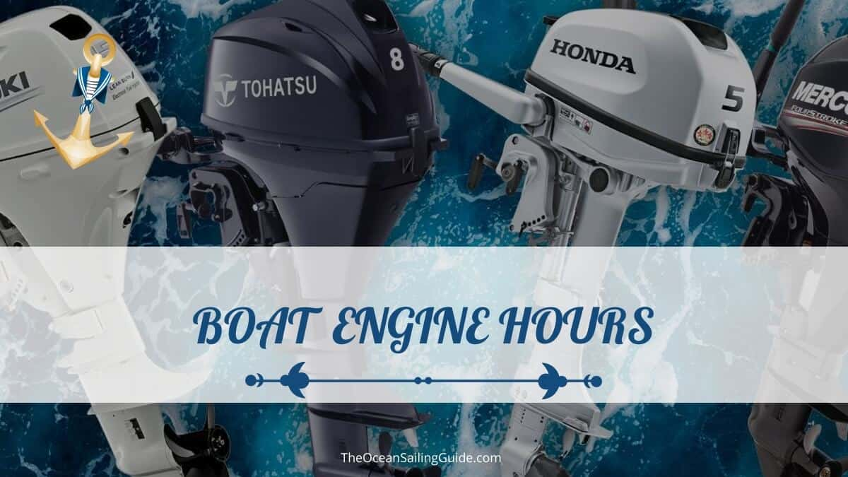 How Many Hours Is A Lot On A Boat