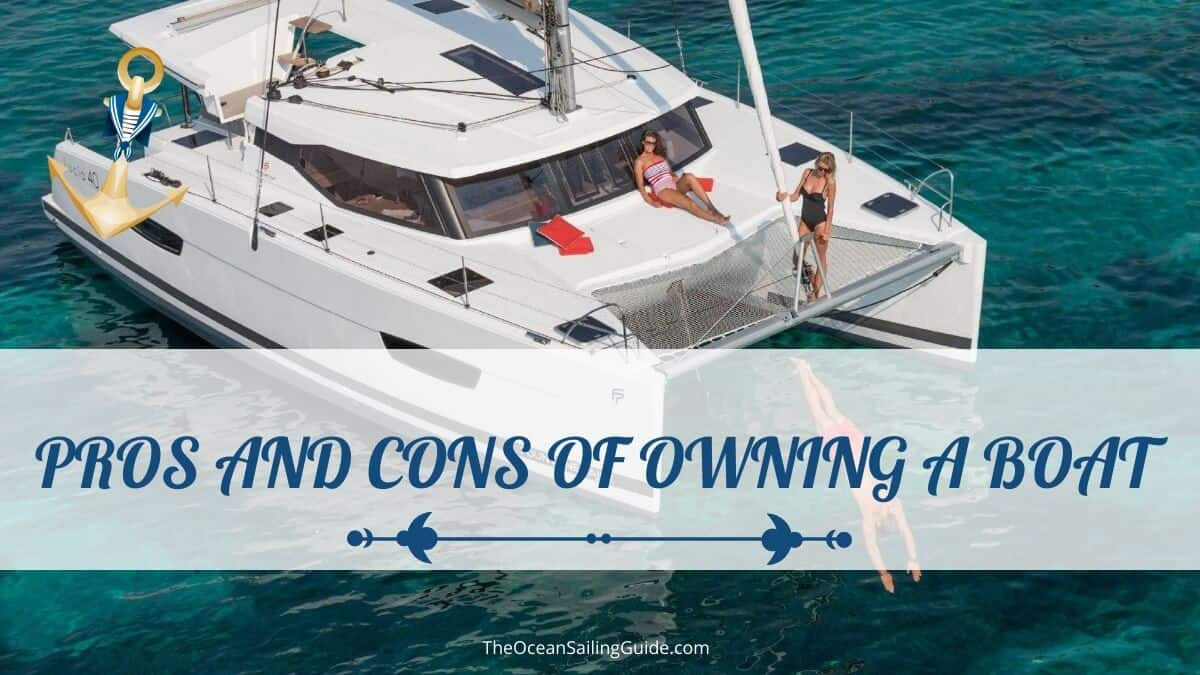 Pros and Cons of Owning a Boat