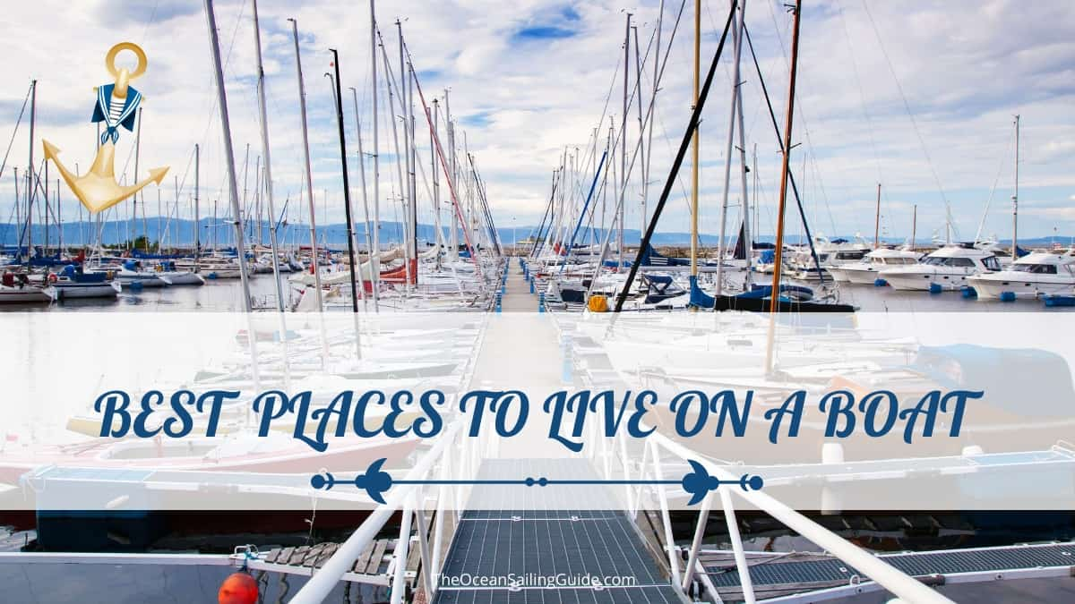 Best Places to Live Aboard a Boat