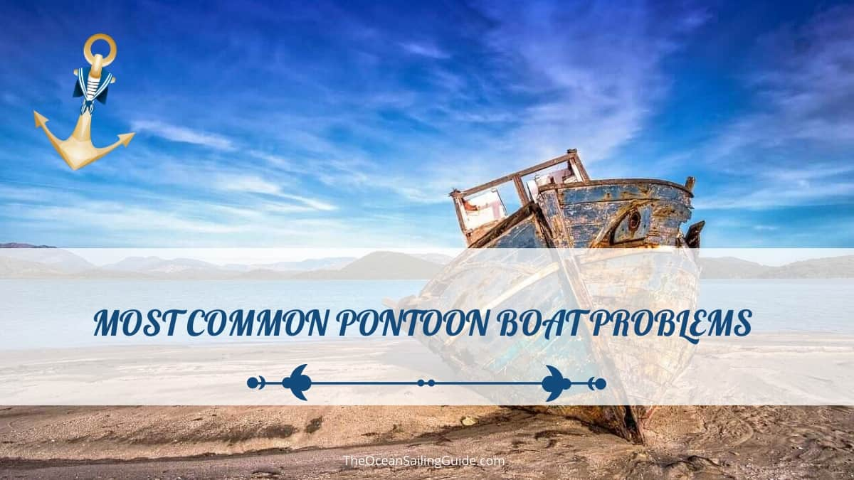 Most Common Problems With Pontoon Boats