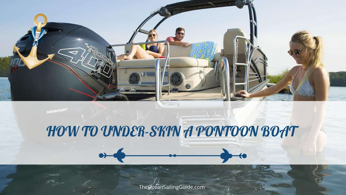 How to Under-Skin a Pontoon Boat