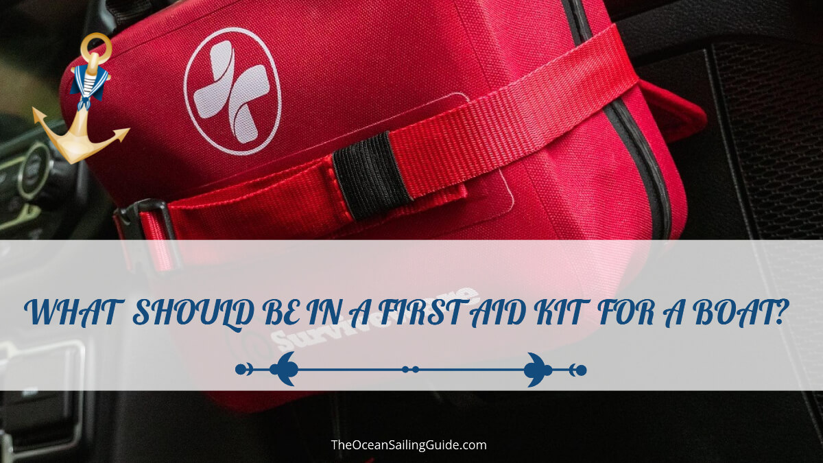 What Should Be In A First Aid Kit For A Boat